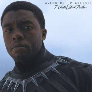 Avengers' Playlist: T'Challa/Black Panther