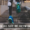 I Will Not Be Outworked