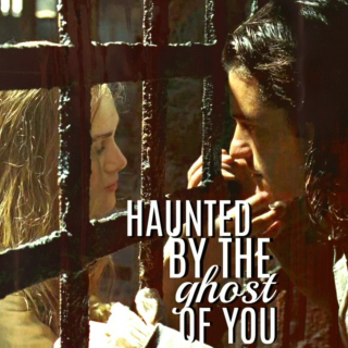 haunted by the ghost of you