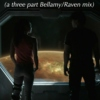 (a three part bellamy/raven mix)