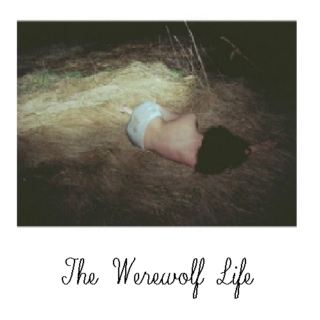 The Werewolf Life
