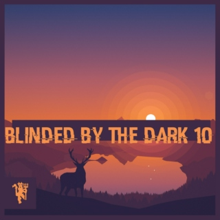 Blinded By The Dark 10