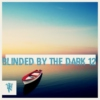 Blinded By The Dark 12