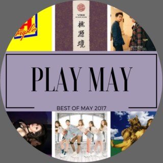 Play May: Best of May 2017