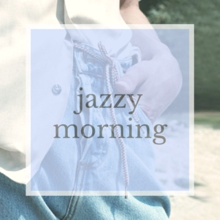 jazzy morning