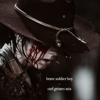 brave soldier boy - carl grimes A-SIDE