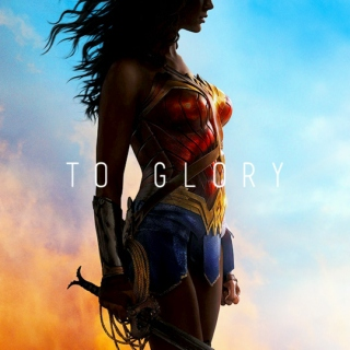 TO GLORY — Wonder Woman