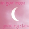 i'm your moon, you're my stars