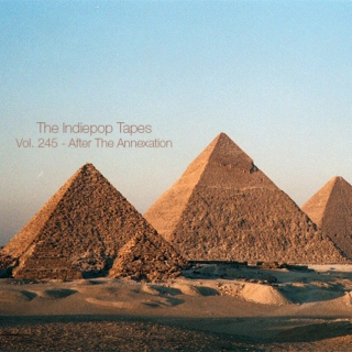 The Indiepop Tapes, Vol. 245: After The Annexation