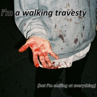 i'm a walking travesty