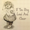 If You Sing Loud And Clear