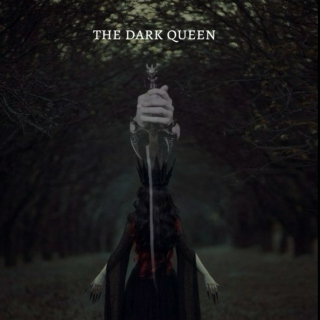 the dark queen ;