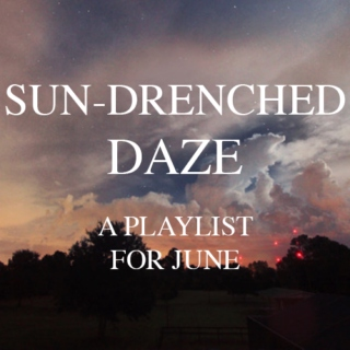 SUN-DRENCHED DAZE - A Playlist for June