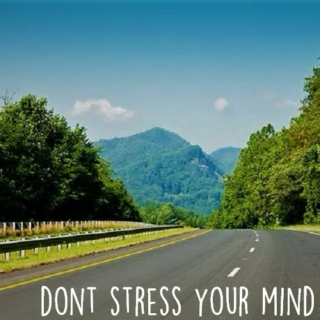 don't stress your mind