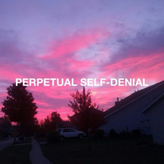 PERPETUAL SELF-DENIAL