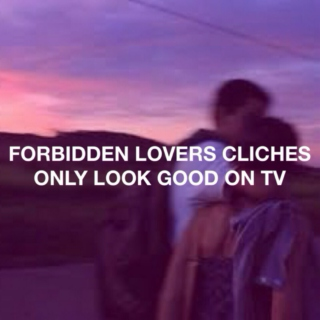 FORBIDDEN LOVERS CLICHES ONLY LOOK GOOD ON TV