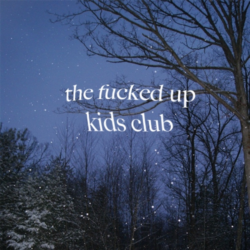 the fucked up kids club