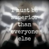 I Must Be Superior to not Feel the Inferiority