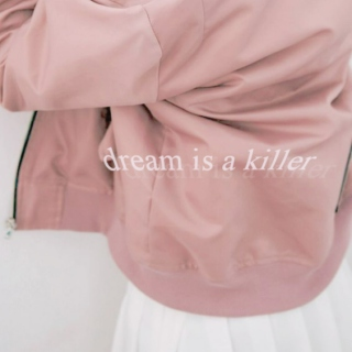 dream is a killer