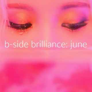 b-side brilliance: june