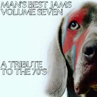 Man's Best Jams: Vol. 7 (A Tribute To The 70s)