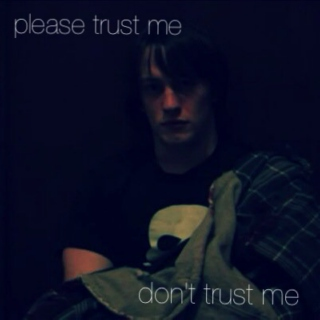 please trust me/don't trust me