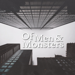 Of Men & Monsters