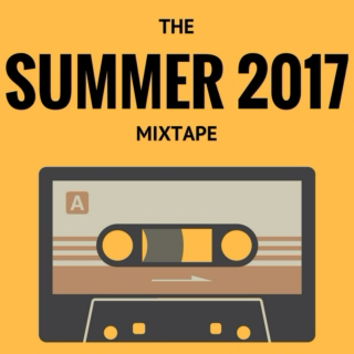 THE SUMMER 2017 MIXTAPE