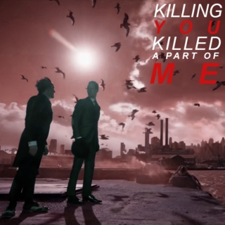 """Killing You Killed a Part of Me"""