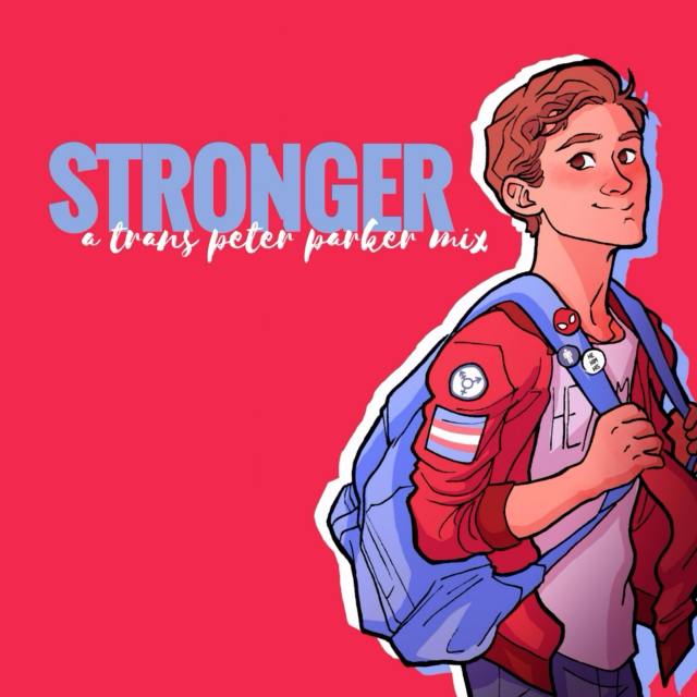 STRONGER // a trans peter parker mix