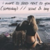 i want to sleep next to you (someday)
