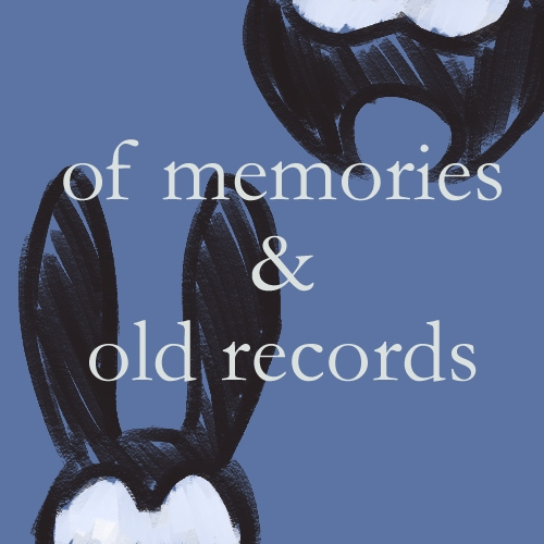 Of Memories & Old Records