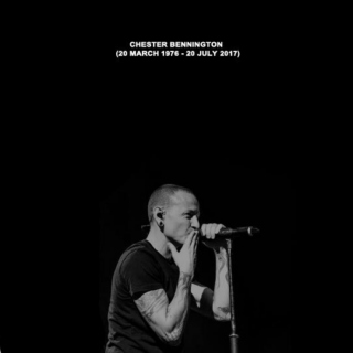 {when my time comes} Chester Bennington (1976-2017)