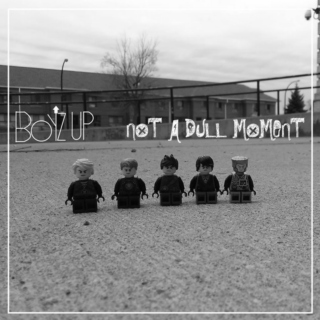 Boyz Up - Not A Dull Moment (Deluxe)