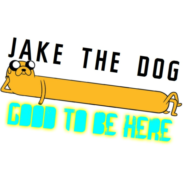 Jake the Dog - Good to Be Here