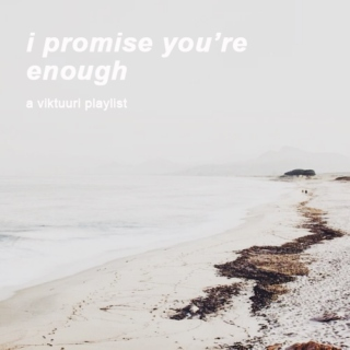 i promise you're enough