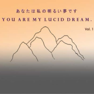 You are my lucid dream. (Vol. 1)