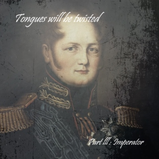 Tongues will be twisted - Part III : Imperator