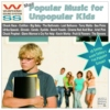 More Popular Music for Unpopular Kids
