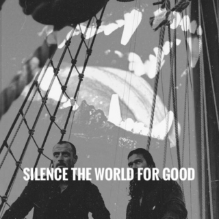 silence the world for good
