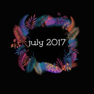 July Faves 2017