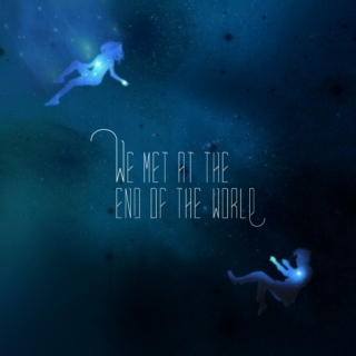 We met at the end of the world