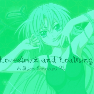 lovestruck and loathing