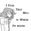 I Fear That Hell is Where I'm Bound