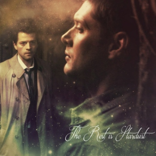 The Rest is Stardust : Destiel