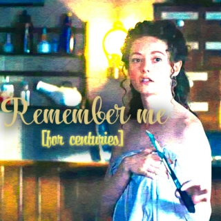 Remember me [for centuries]