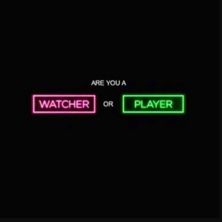 Watcher or Player? (Vol. 1/2)