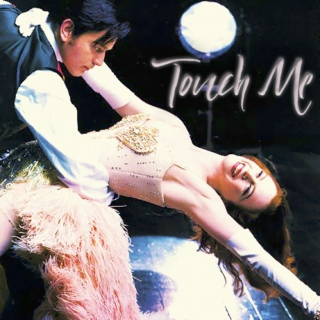 Touch Me (Dress undone, you're still my favourite taboo)