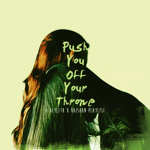 push you off your throne