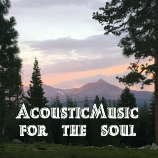 Acoustic Music for the Soul